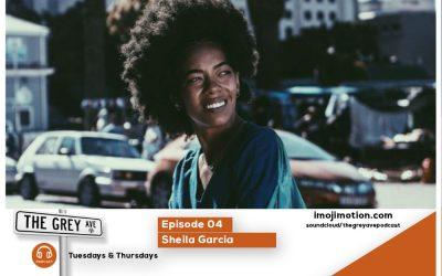 EPISODE 4 SHEILA GARCIA