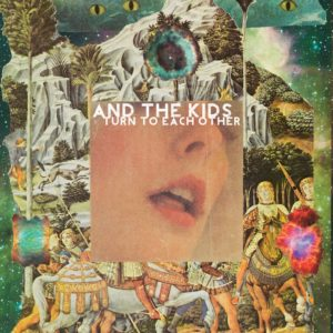 """Turn To Each Other,"" by And The Kids, 2015; available for purchase at the band's website; image courtesy Signature Sounds"