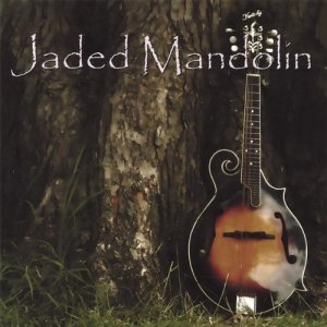 Jaded Mandolin's self-titled 2007 release is available at Amazon.com.