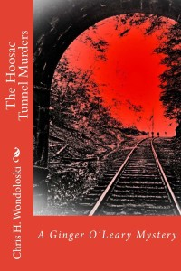 The Hoosac Tunnel Murders, by Chris Wondoloski