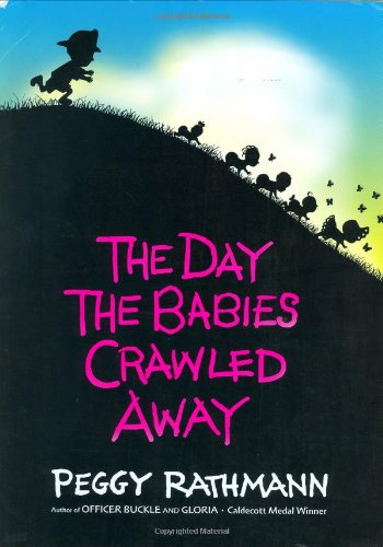 The Day the Babies Crawled Away, by Peggy Rathmann