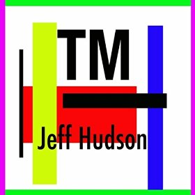 TM, by Jeff Hudson; 2015
