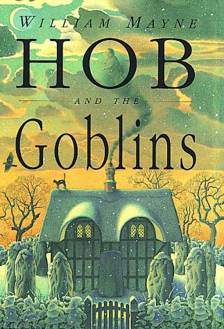 """""""Hob and the Goblins,"""" by William Mayne"""