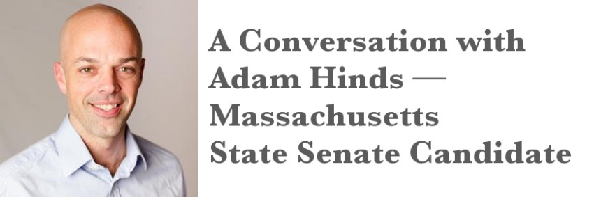 Adam Hinds spoke with the Greylock Glass before the August 17 debate at MCLA (campaign photo).