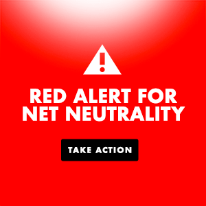 Protect Net Neutrality NOW!