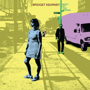 """Bridget Kearney's debut solo album, """"Won't Let You Down,"""" released in May of 2017."""