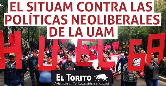 El SITUAM contra las políticas liberales de la UAM (Ciudad de México)
