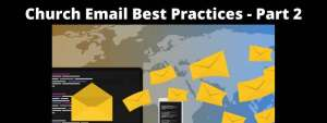 Church Email Best Practices - Part 2