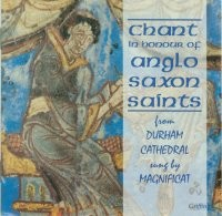 Chant in Honour of Anglo Saxon Saints CGCD 4004