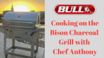 Cooking on the Bison Charcoal Grill
