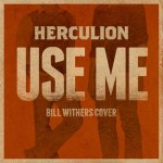 Herculion Use Me Bill Withers Cover