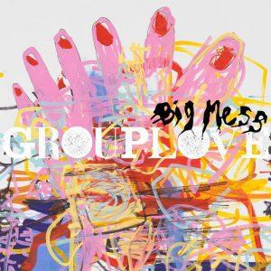 Grouplove big mess