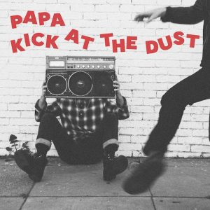 papa kick at the dust
