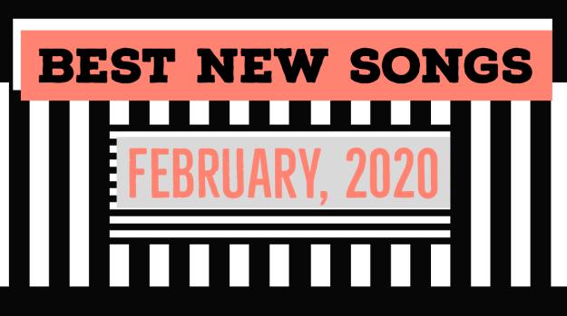 best new songs February 2020
