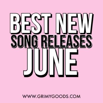 Best New song releases of June 2021