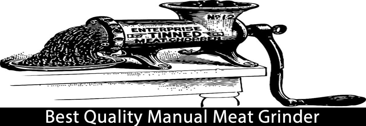 Best Quality Manual Meat Grinder For 2020 (Updated)