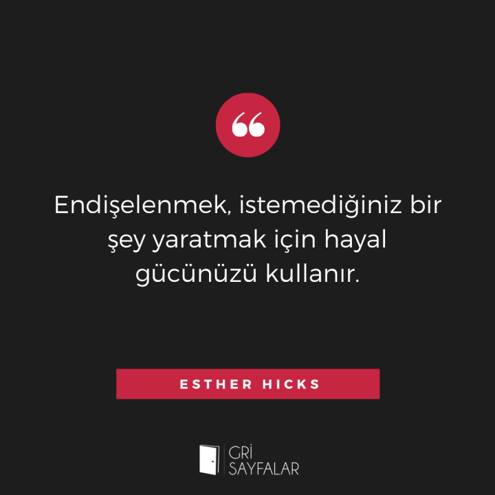 esther hicks endişe