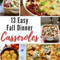 13 Easy Fall Dinner Casserole Recipes