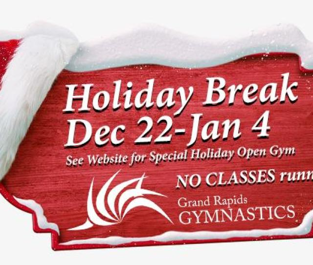 This Is Grgs Holiday Break All Classes And Regular Scheduled Activities Are Cancelled During This Time To Allow Our Coaches To Spend Time With Friends And