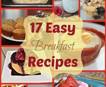 17 Easy Breakfast Recipes For Back To School!