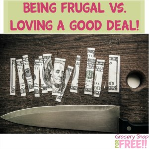 Being Frugal vs. Loving Deals!