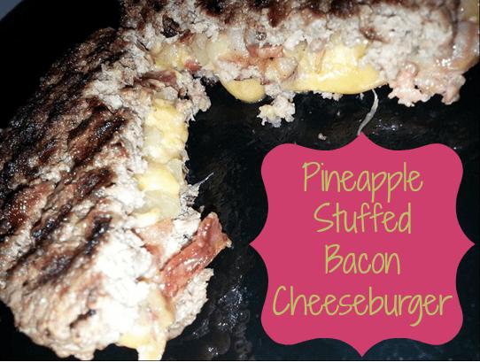 Pineapple Stuffed Bacon Cheeseburger