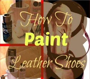 How To Paint Leather Shoes!
