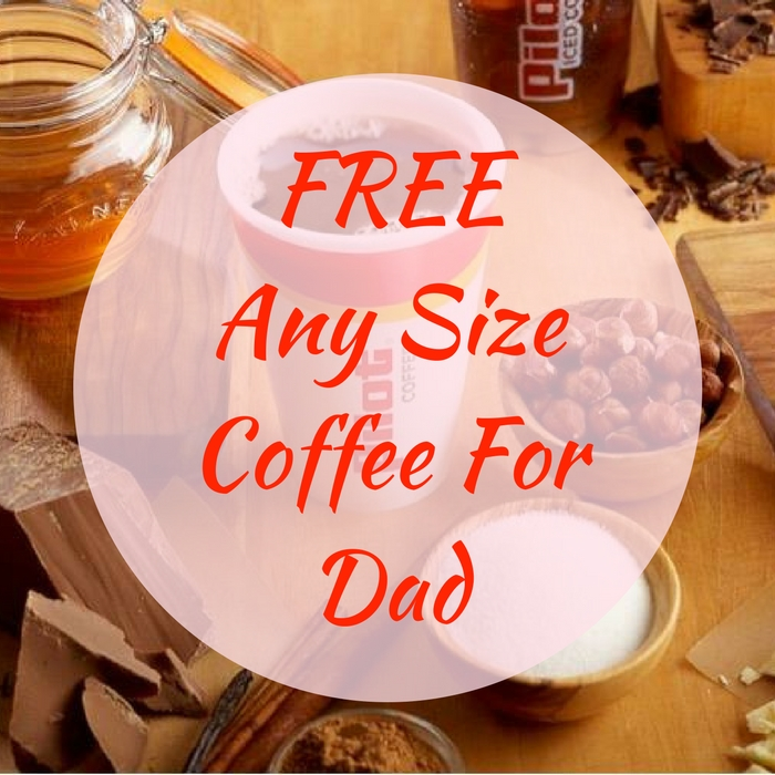 FREE Any Size Coffee For Dad!