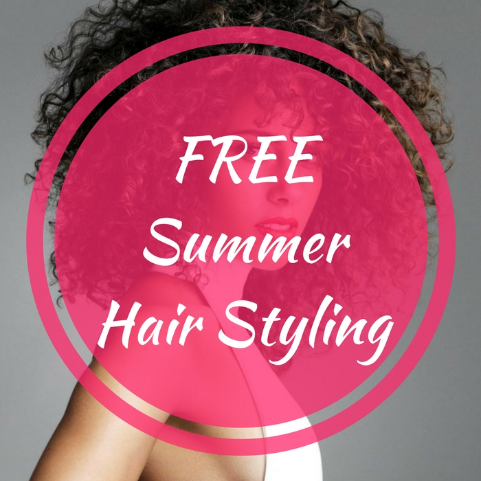 FREE Summer Hair Styling!