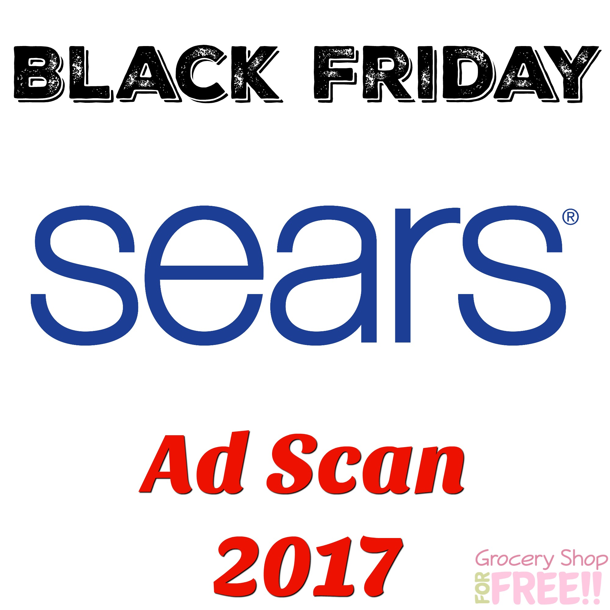 Sears Black Friday Ad Scan 2017!