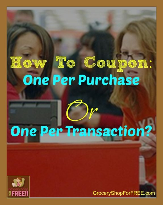 How To Coupon:  One Per Purchase Or One Per Transaction?