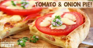 Tomato and Onion Pie!