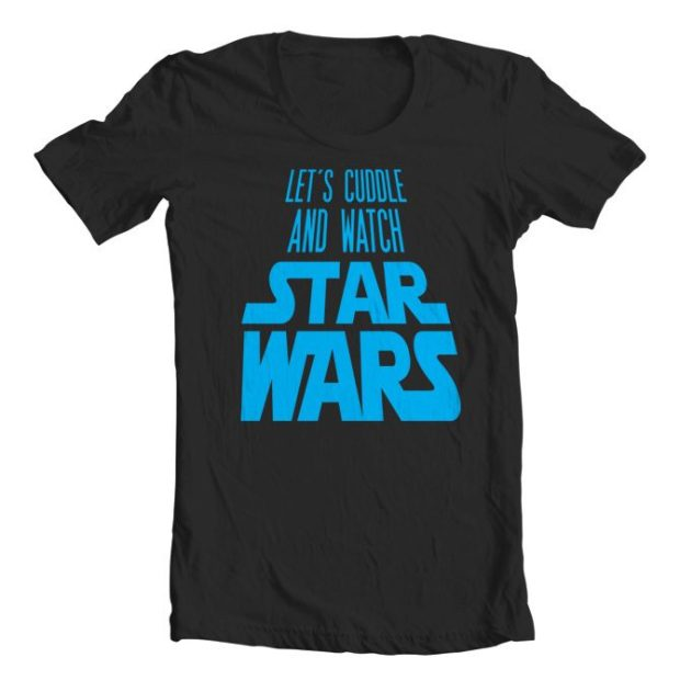 Let's Cuddle And Watch Star Wars Tee Only $9.99!
