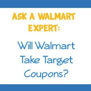 Ask a Walmart Expert: Will Walmart Take Target Coupons?