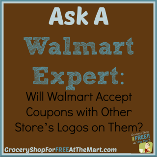 Ask a Walmart Expert: Will Walmart Accept Coupons with Other Store's Logos on Them?