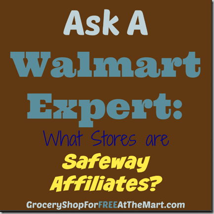 Ask a Walmart Expert: What Stores are Safeway Affiliates?
