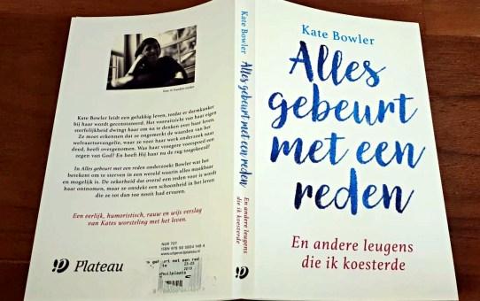 Alles gebeurt met een reden - Kate Bowler