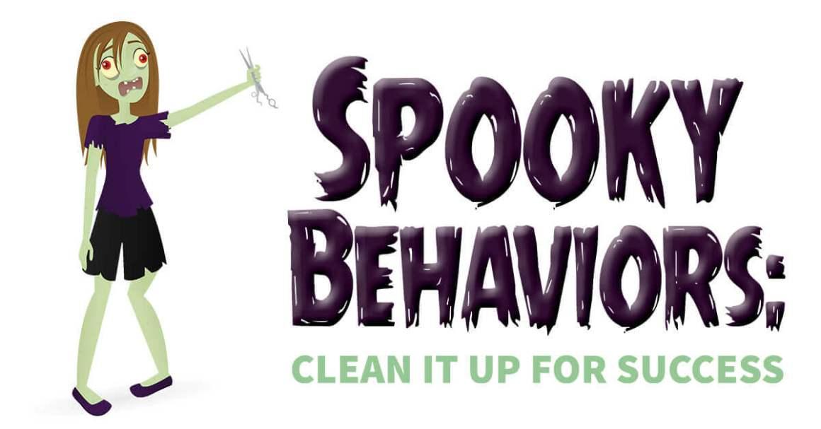 Spooky Behaviors: Clean It up for Success