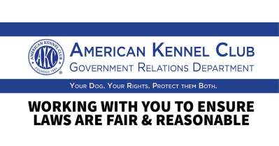 AKC Government Relations Department Working with You to Ensure Laws Are Fair & Reasonable