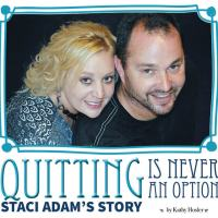 Quitting Is Never an Option: Staci Adam's Story