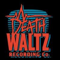 Focus: DEATH WALTZ RECORDING COMPANY