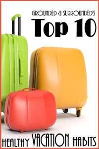 Top 10 Healthy Vacation Habits