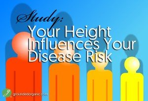 Study: Your Height Influences Your Disease Risk