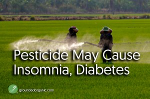 Pesticides May Cause Insominia, Diabetes