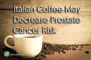 Italian Coffee May Decrease Prostate Cancer Risk