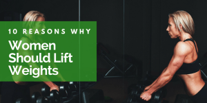 reasons why women should lift