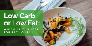 low carb or low fat for weight loss
