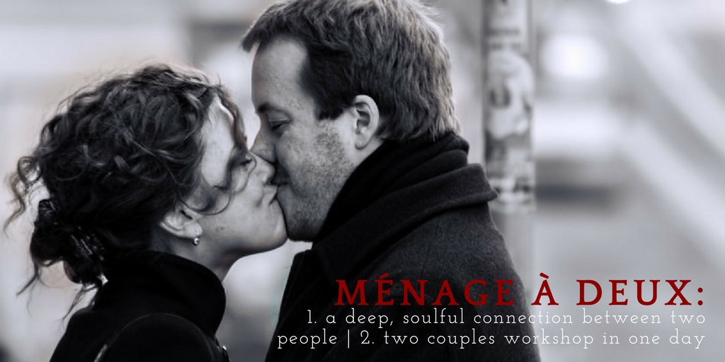 ménage à deux_ 2 Couples Workshops in a Full Day Format