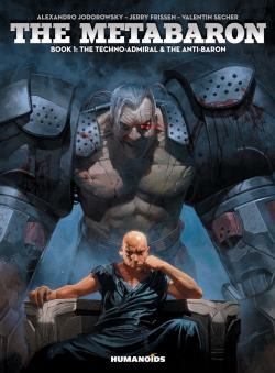 Metabaron, The - Book 1: The Techno-Admiral & The Anti-Baron