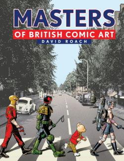 Masters of British Comic Art by David Roach